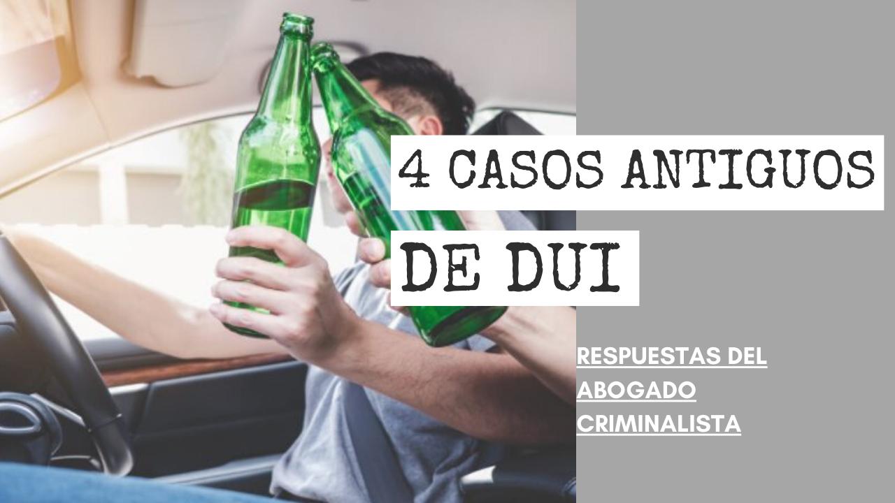 CASOS ANTIGUOS DE DUI