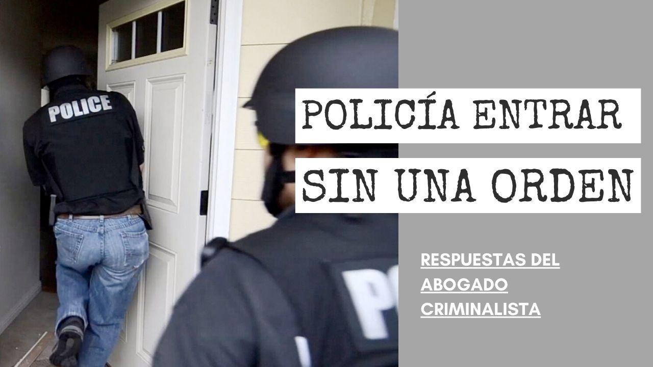 POLICÍA ENTRAR EN CASA SIN UNA ORDEN